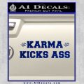 Karma Kicks Ass Decal Sticker Blue Vinyl 120x120