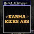 Karma Kicks Ass Decal Sticker Gold Vinyl 120x120