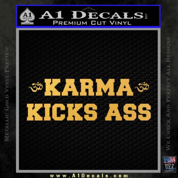 Karma Kicks Ass Decal Sticker Gold Vinyl