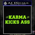 Karma Kicks Ass Decal Sticker Lime Green Vinyl 120x120