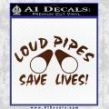 Loud Pipes Save Lives 2 Pipes Full Decal Sticker BROWN Vinyl 120x120