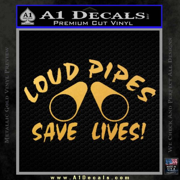 Loud Pipes Save Lives 2 Pipes Full Decal Sticker Gold Vinyl