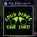 Loud Pipes Save Lives 2 Pipes Full Decal Sticker Lime Green Vinyl 120x120