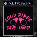 Loud Pipes Save Lives 2 Pipes Full Decal Sticker Pink Hot Vinyl 120x120