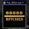 Money Over Bitches D1 Decal Sticker Gold Vinyl 120x120