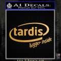 TARDIS Bigger Inside Decal Sticker Doctor Who Gold Metallic Vinyl 120x120