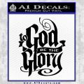 To God Be The Glory Decal Sticker Black Vinyl 120x120