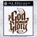 To God Be The Glory Decal Sticker Brown Vinyl 120x120