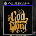 To God Be The Glory Decal Sticker Gold Metallic Vinyl 120x120