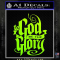 To God Be The Glory Decal Sticker Neon Green Vinyl 120x120