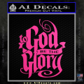 To God Be The Glory Decal Sticker Neon Pink Vinyl 120x120
