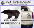 Yes I Shit In The Woods Bear Funny Decal Sticker Carbon FIber Black Vinyl 120x97