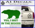 Yes I Shit In The Woods Bear Funny Decal Sticker Green Vinyl Logo 120x97