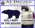 Yes I Shit In The Woods Bear Funny Decal Sticker PurpleEmblem Logo 120x97