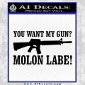 You Want My Gun Decal Sticker Black Vinyl 120x120