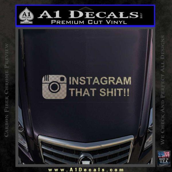 Instagram that shit decal sticker carbon fiber chrome vinyl 120x120