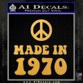 Made In 1970 Decal Sticker Gold Vinyl 120x120