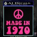 Made In 1970 Decal Sticker Pink Hot Vinyl 120x120
