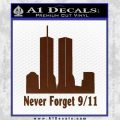 Never Forget 9 11 Decal Sticker BROWN Vinyl 120x120