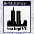 Never Forget 9 11 Decal Sticker Black Vinyl 120x120