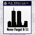 Never Forget 9 11 Decal Sticker Black Vinyl 120x120