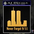 Never Forget 9 11 Decal Sticker Gold Vinyl 120x120