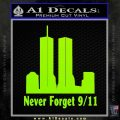 Never Forget 9 11 Decal Sticker Lime Green Vinyl 120x120