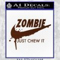 Nike Zombie Just Chew It Decal Sticker BROWN Vinyl 120x120
