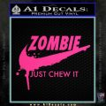 Nike Zombie Just Chew It Decal Sticker Pink Hot Vinyl 120x120