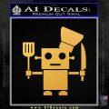 Robot Chef Cook D1 Decal Sticker Gold Vinyl 120x120