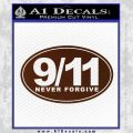 9 11 Never Forgive Decal Sticker Oval BROWN Vinyl 120x120