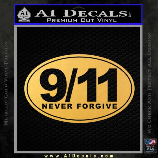 9 11 Never Forgive Decal Sticker Oval Gold Vinyl