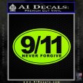 9 11 Never Forgive Decal Sticker Oval Lime Green Vinyl 120x120