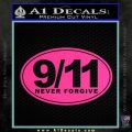 9 11 Never Forgive Decal Sticker Oval Pink Hot Vinyl 120x120
