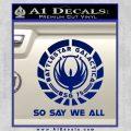 Battlestar Galactica So Say We All Bsg Decal Sticker CR Blue Vinyl 120x120