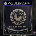 Battlestar Galactica So Say We All Bsg Decal Sticker CR Carbon FIber Chrome Vinyl 120x120