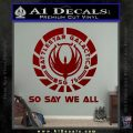 Battlestar Galactica So Say We All Bsg Decal Sticker CR DRD Vinyl 120x120
