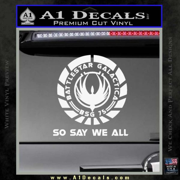 Battlestar Galactica So Say We All Bsg Decal Sticker Cr 187 A1 Decals