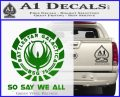 Battlestar Galactica So Say We All Bsg Decal Sticker CR Green Vinyl Logo 120x97