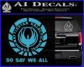 Battlestar Galactica So Say We All Bsg Decal Sticker CR Light Blue Vinyl 120x97