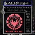 Battlestar Galactica So Say We All Bsg Decal Sticker CR Pink Emblem 120x120