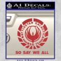 Battlestar Galactica So Say We All Bsg Decal Sticker CR Red 120x120