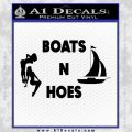 Boats And Hoes Decal Sticker Black Vinyl 120x120