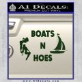 Boats And Hoes Decal Sticker Dark Green Vinyl 120x120