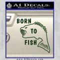 Born To Fish Decal Sticker Dark Green Vinyl 120x120