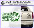Born To Fish Decal Sticker Forced To Work Green Vinyl Logo 120x97