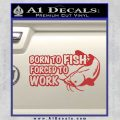 Born To Fish Decal Sticker Forced To Work Red 120x120