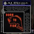 Born To Fish Decal Sticker Orange Emblem 120x120