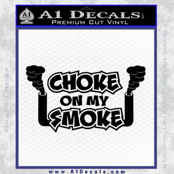 We Car: Choke On My Smoke Decal Sticker » A1 Decals