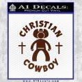 Christian Cowboy Decal Sticker BROWN Vinyl 120x120